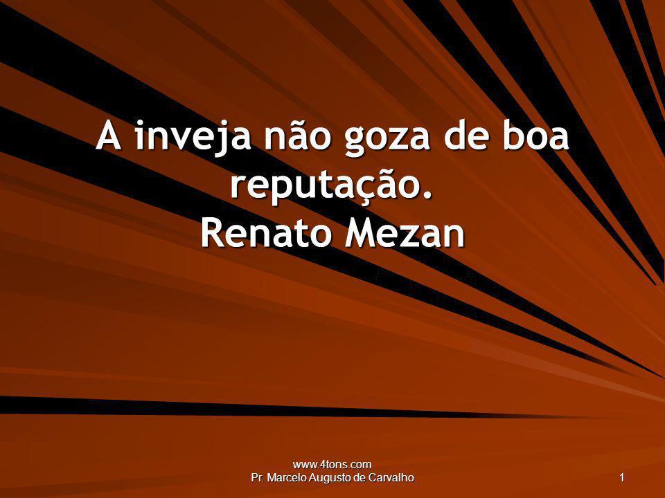 A inveja não goza de boa reputação. Renato Mezan