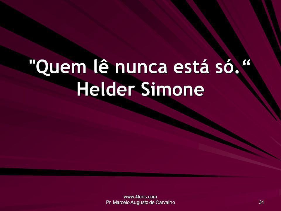Quem lê nunca está só. Helder Simone