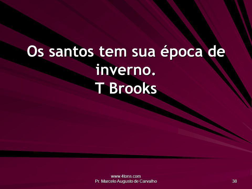 Os santos tem sua época de inverno. T Brooks