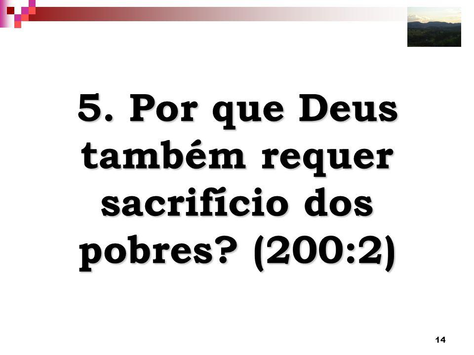 5. Por que Deus também requer sacrifício dos pobres (200:2)