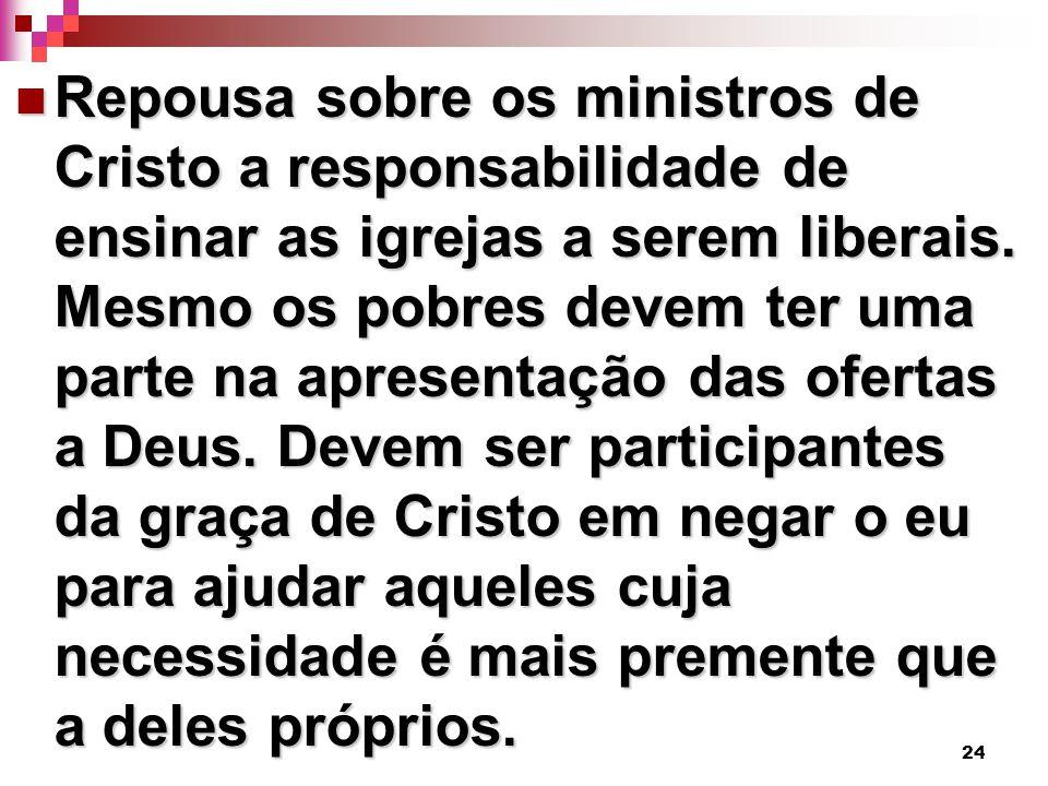 Repousa sobre os ministros de Cristo a responsabilidade de ensinar as igrejas a serem liberais.