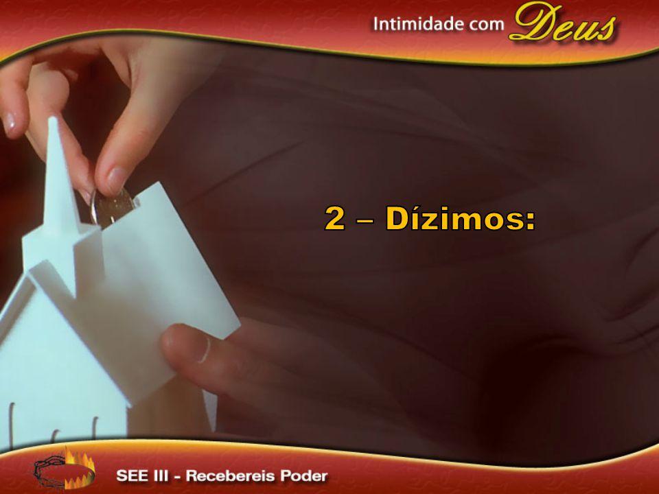 2 – Dízimos: