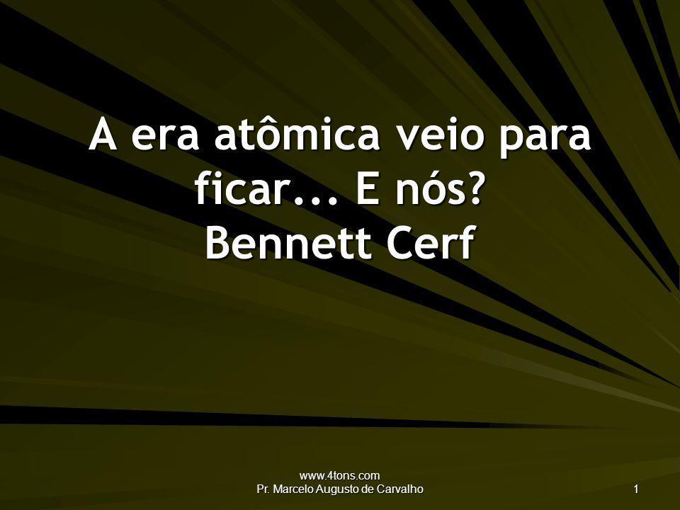 A era atômica veio para ficar... E nós Bennett Cerf