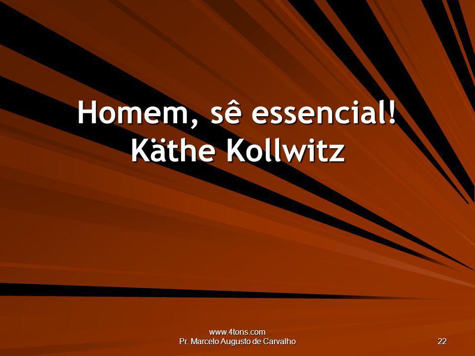 Homem, sê essencial! Käthe Kollwitz