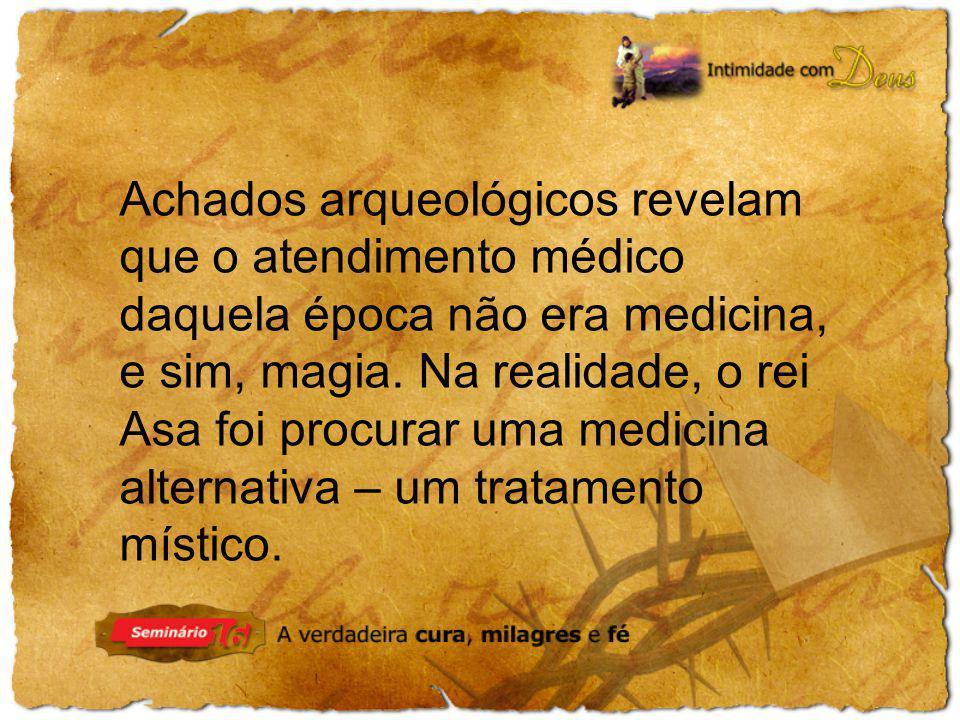 Achados arqueológicos revelam que o atendimento médico daquela época não era medicina, e sim, magia.