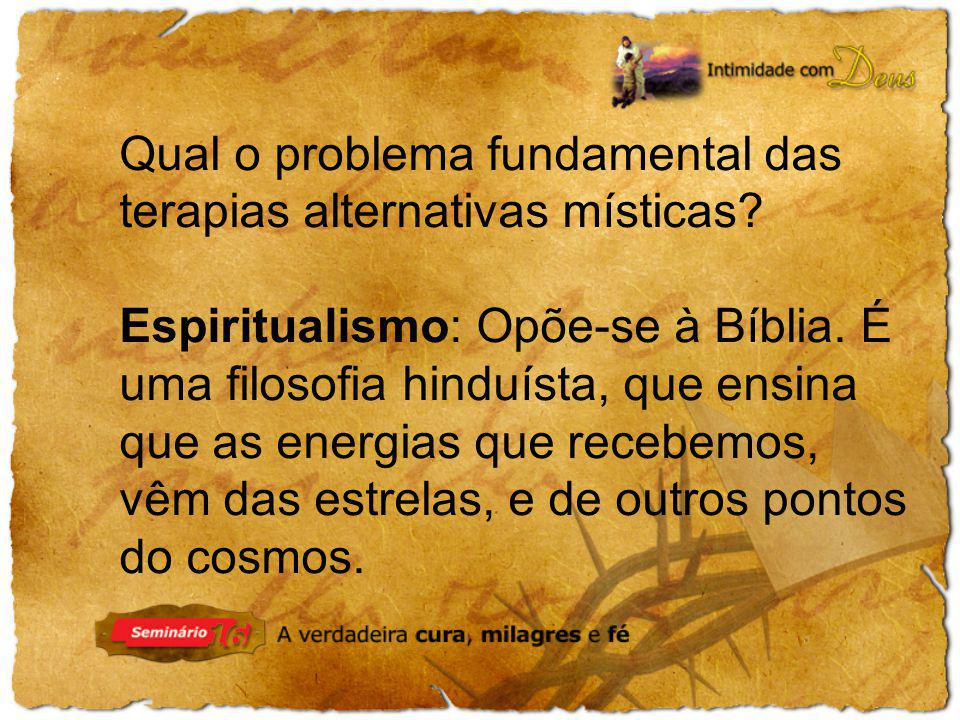 Qual o problema fundamental das terapias alternativas místicas