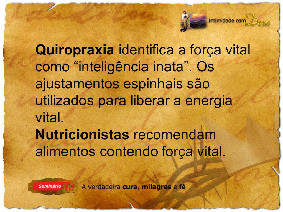Quiropraxia identifica a força vital como inteligência inata