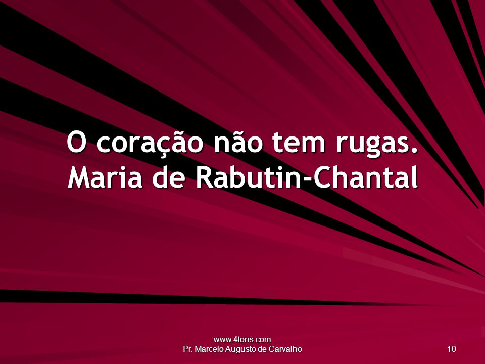 O coração não tem rugas. Maria de Rabutin-Chantal