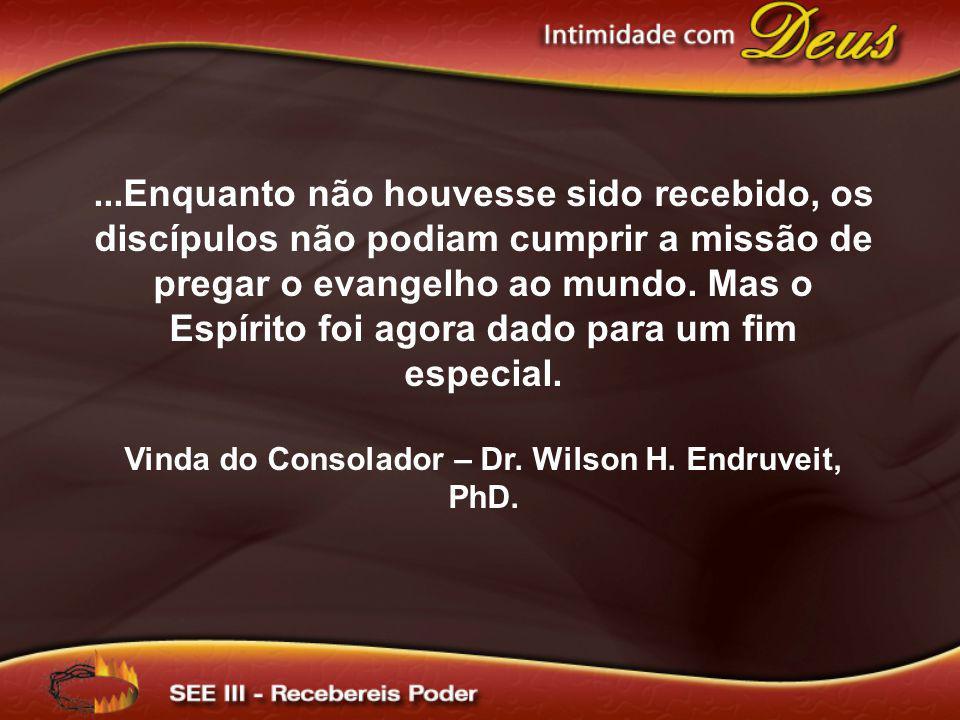 Vinda do Consolador – Dr. Wilson H. Endruveit, PhD.