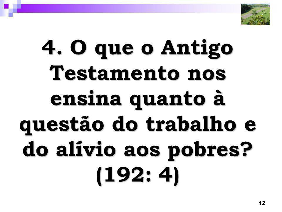 4. O que o Antigo Testamento nos ensina quanto à questão do trabalho e