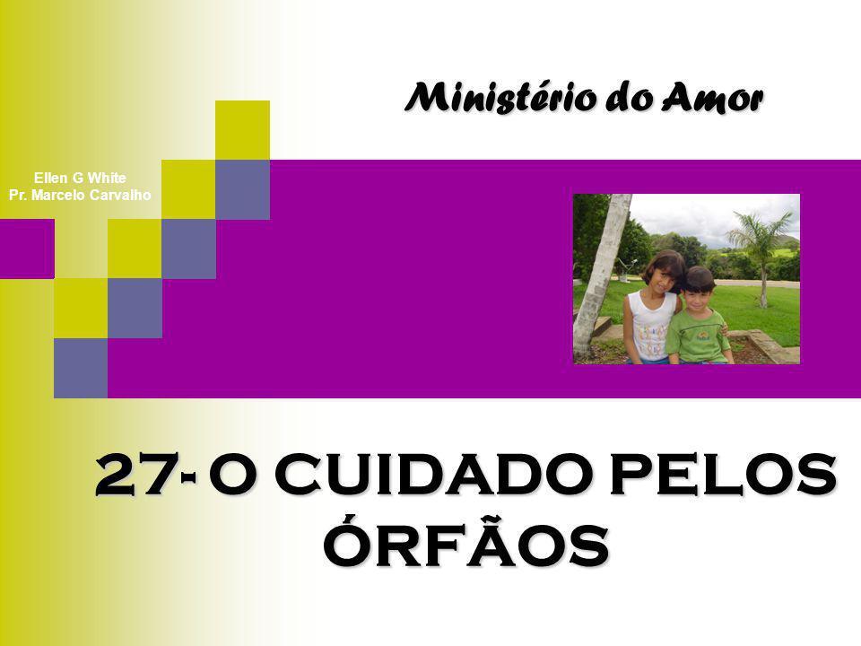 27- O CUIDADO PELOS ÓRFÃOS