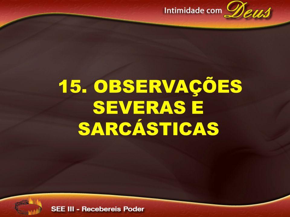 15. observações Severas e Sarcásticas