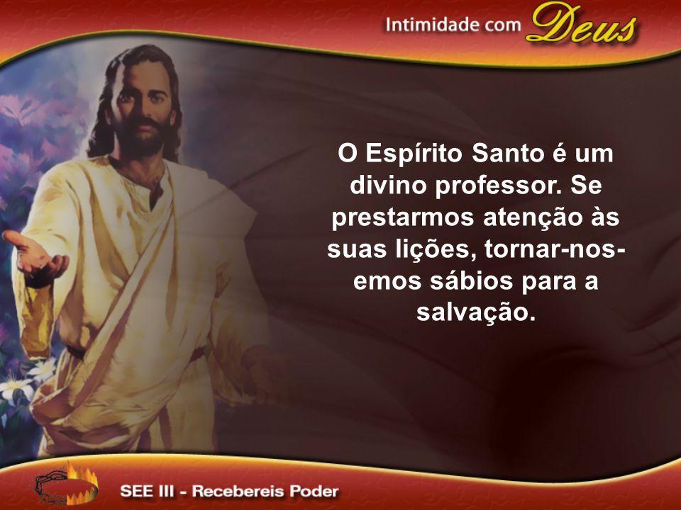 O Espírito Santo é um divino professor