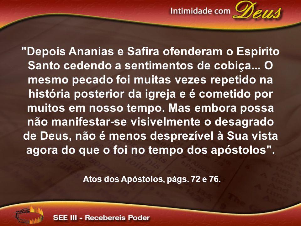 Atos dos Apóstolos, págs. 72 e 76.