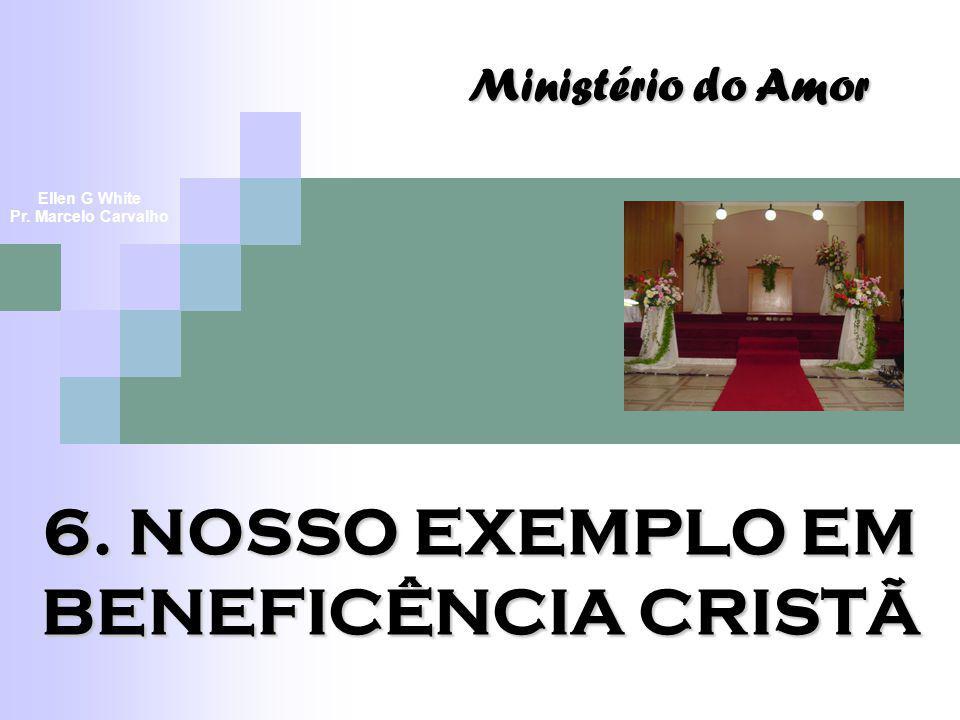 6. NOSSO EXEMPLO EM BENEFICÊNCIA CRISTÃ