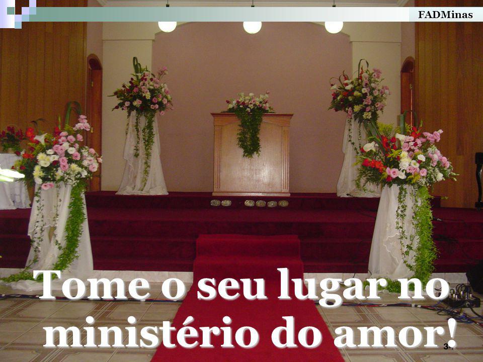Tome o seu lugar no ministério do amor!