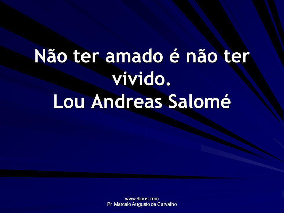 Não ter amado é não ter vivido. Lou Andreas Salomé