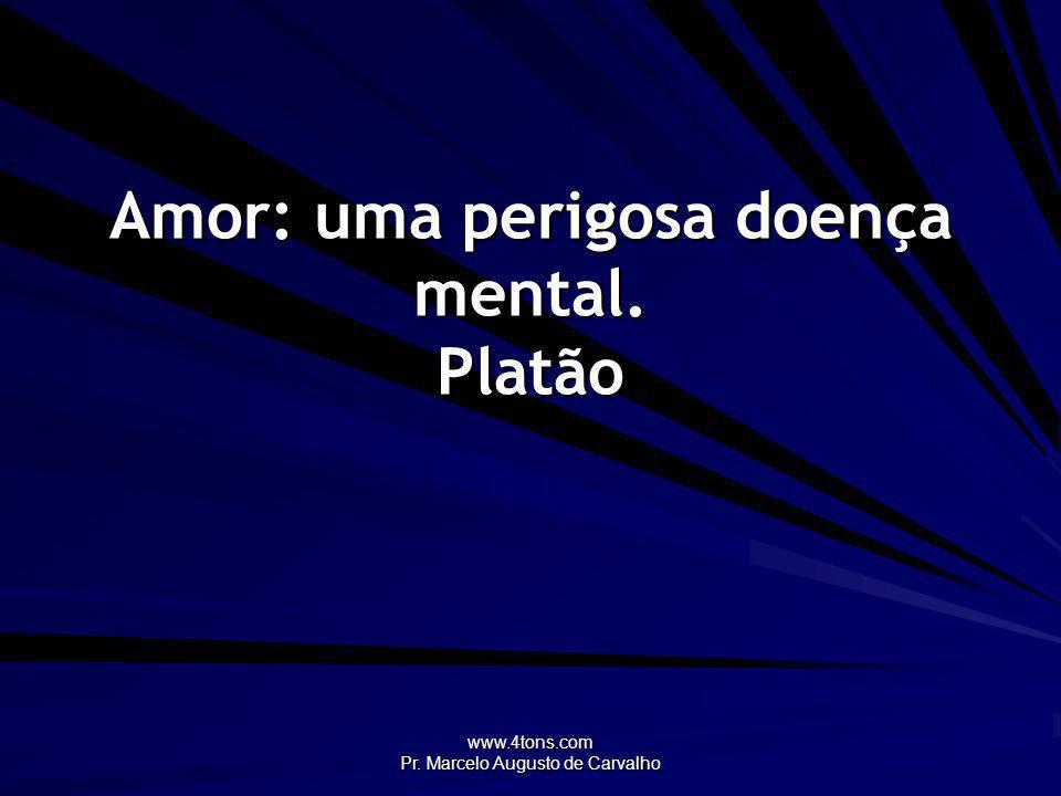 Amor: uma perigosa doença mental. Platão