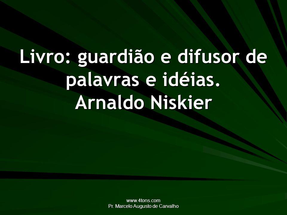 Livro: guardião e difusor de palavras e idéias. Arnaldo Niskier