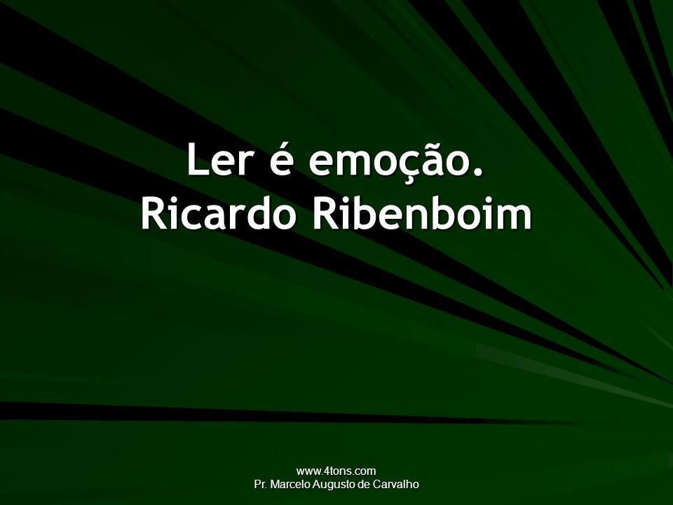 Ler é emoção. Ricardo Ribenboim