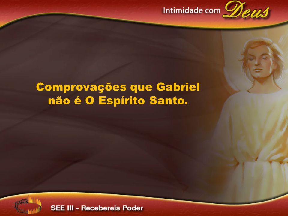 Comprovações que Gabriel não é O Espírito Santo.