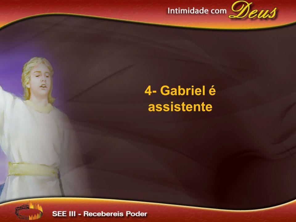 4- Gabriel é assistente