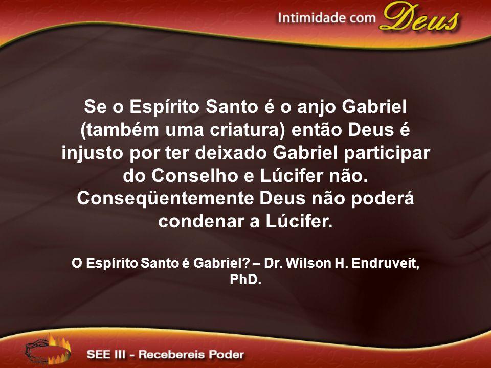 O Espírito Santo é Gabriel – Dr. Wilson H. Endruveit, PhD.