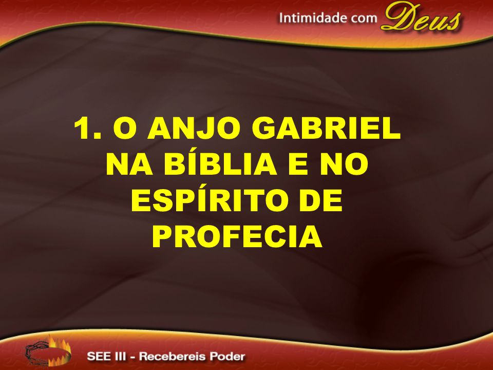 1. O Anjo Gabriel na Bíblia e no Espírito de Profecia