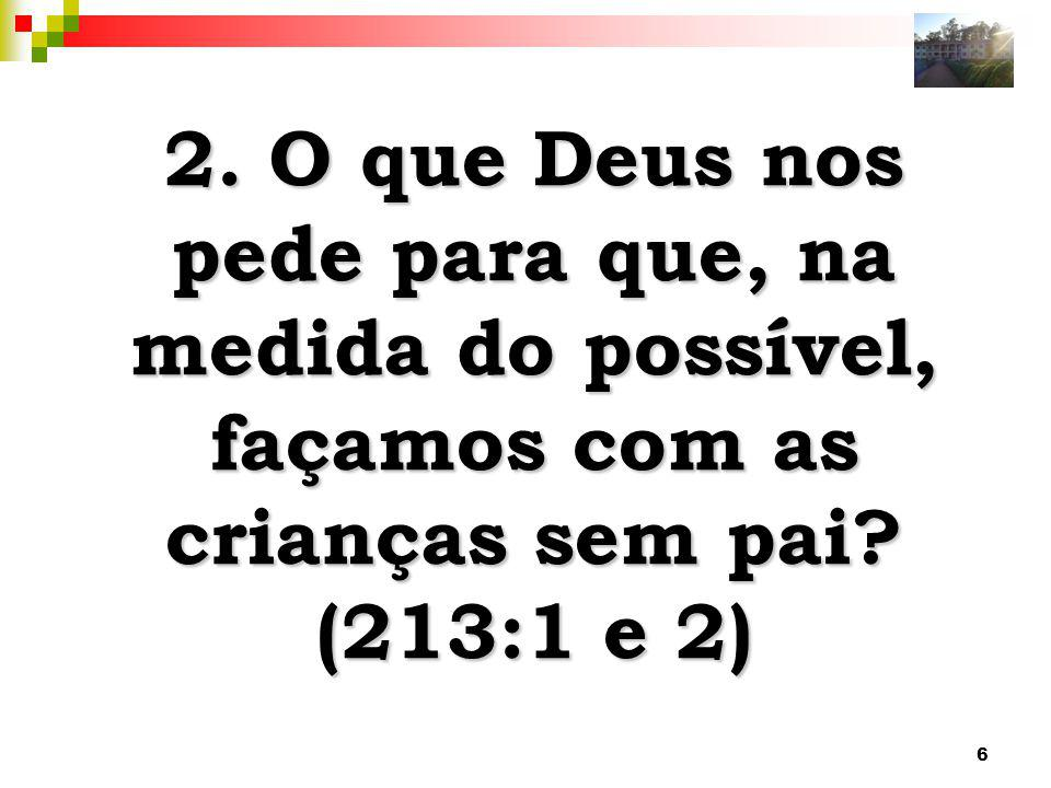 2. O que Deus nos pede para que, na medida do possível, façamos com as