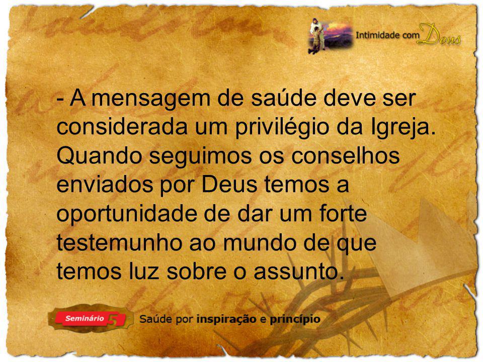 - A mensagem de saúde deve ser considerada um privilégio da Igreja