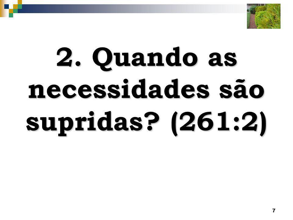2. Quando as necessidades são supridas (261:2)