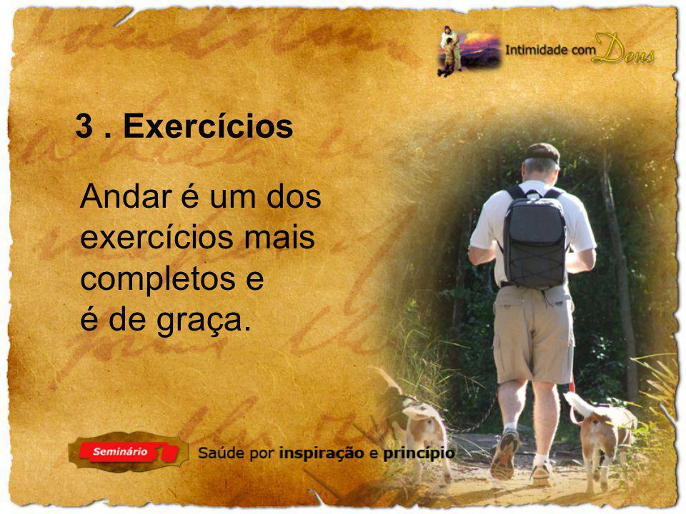 3 . Exercícios Andar é um dos exercícios mais completos e é de graça.