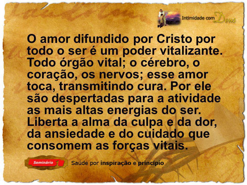 O amor difundido por Cristo por todo o ser é um poder vitalizante