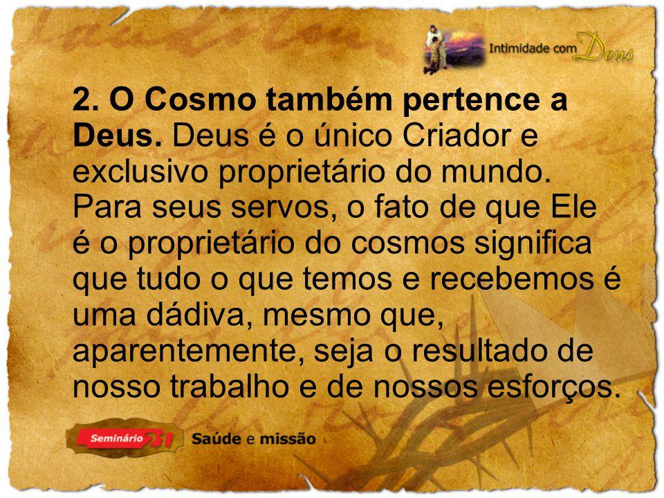 2. O Cosmo também pertence a Deus