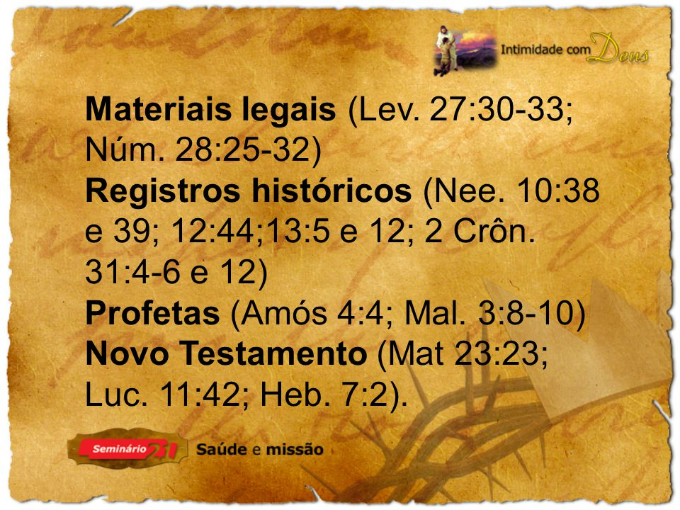 Materiais legais (Lev. 27:30-33; Núm. 28:25-32)
