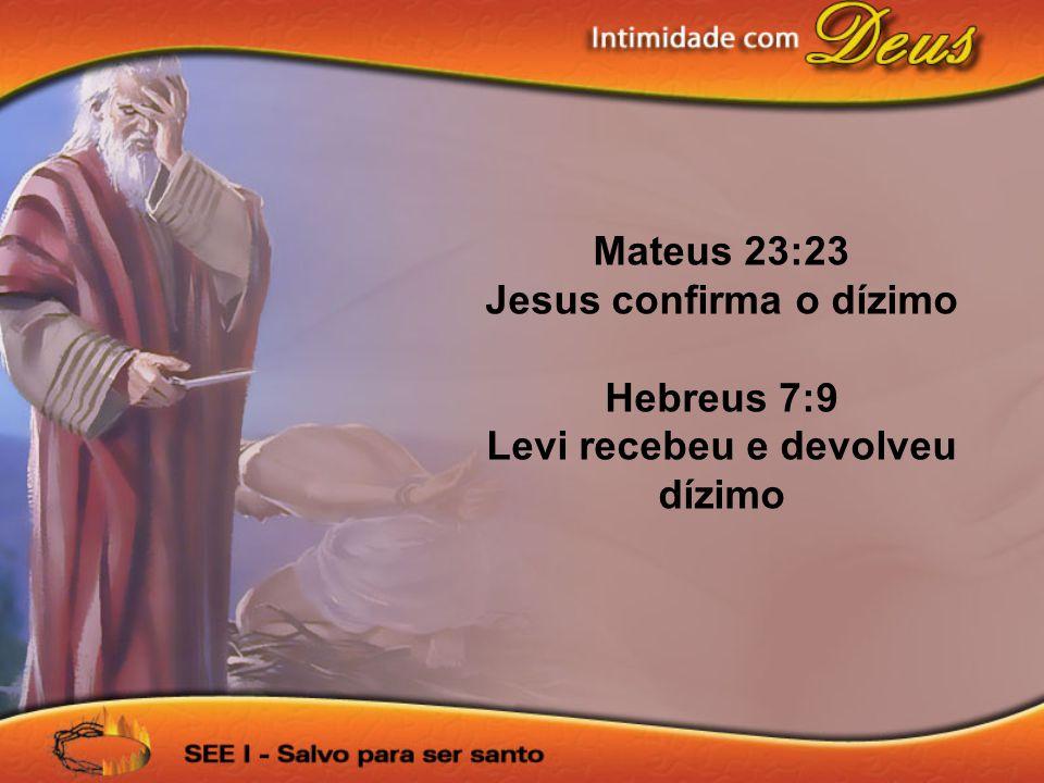 Jesus confirma o dízimo Levi recebeu e devolveu dízimo
