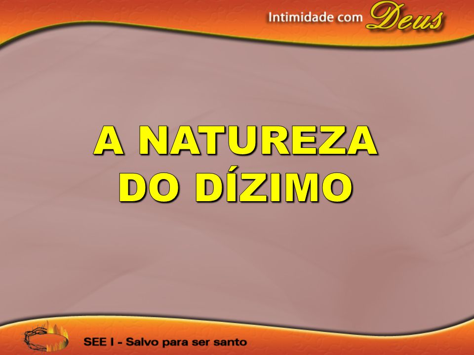 A NATUREZA DO DÍZIMO