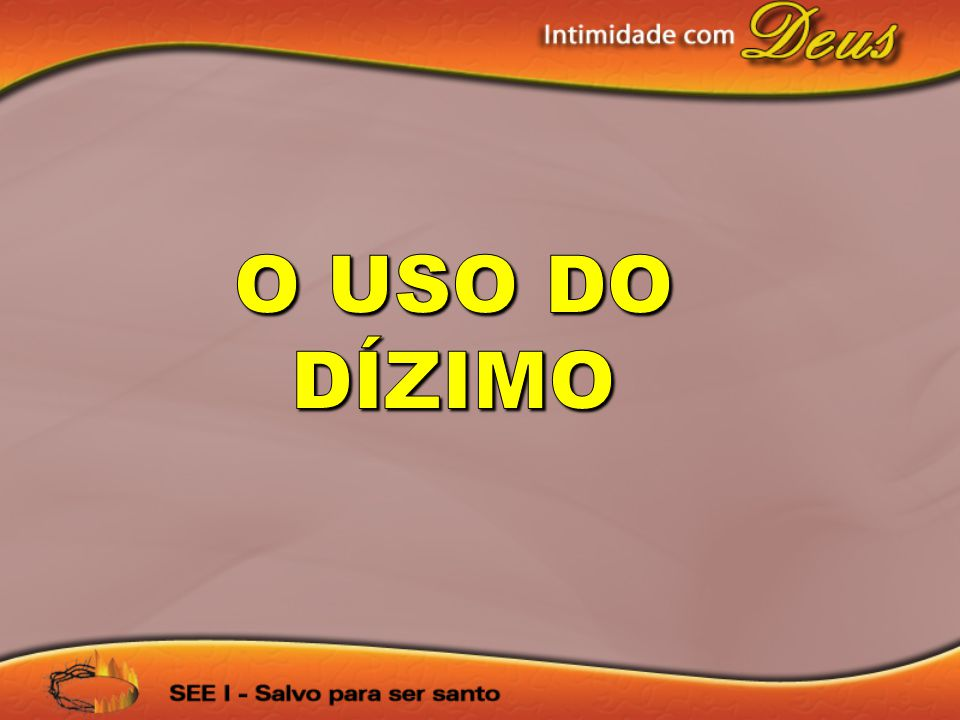 O USO DO DÍZIMO