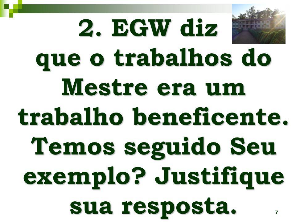 2. EGW diz que o trabalhos do Mestre era um trabalho beneficente