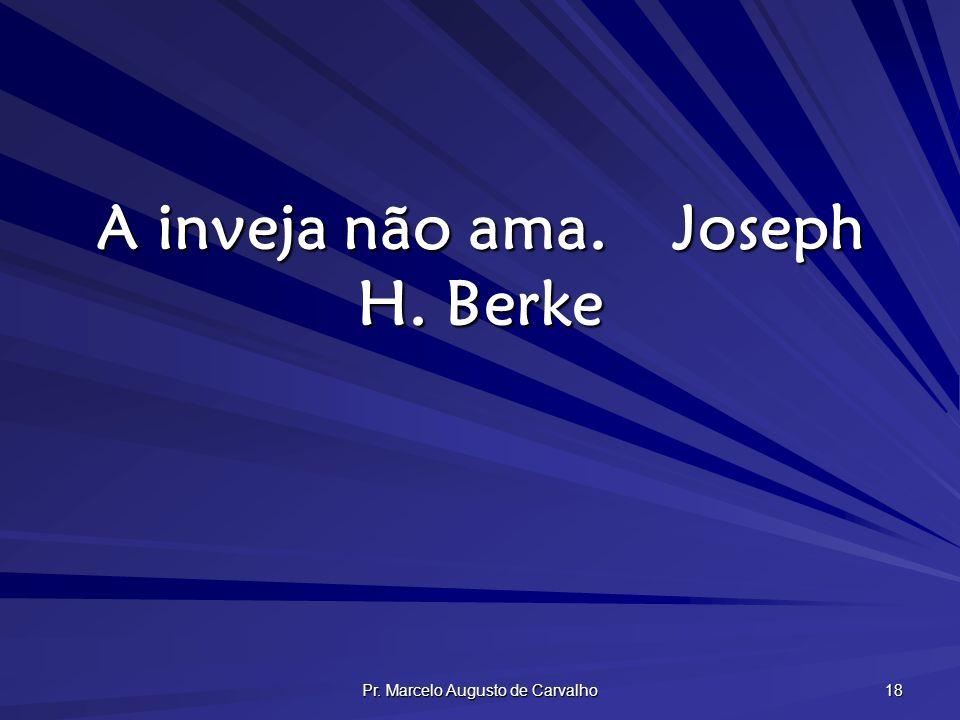 A inveja não ama. Joseph H. Berke