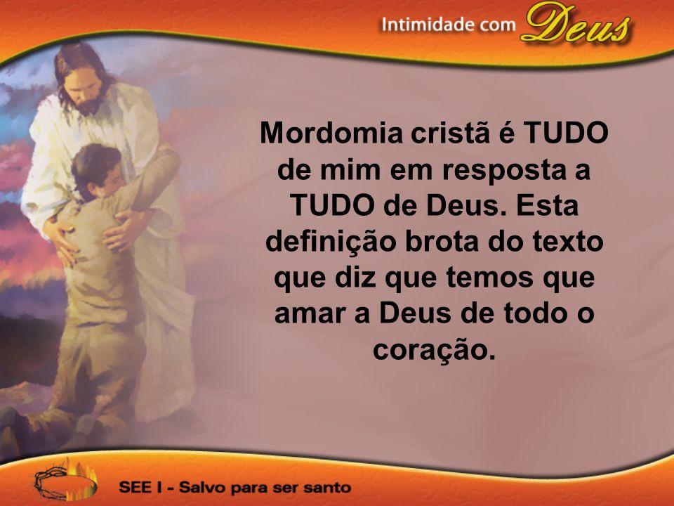 Mordomia cristã é TUDO de mim em resposta a TUDO de Deus