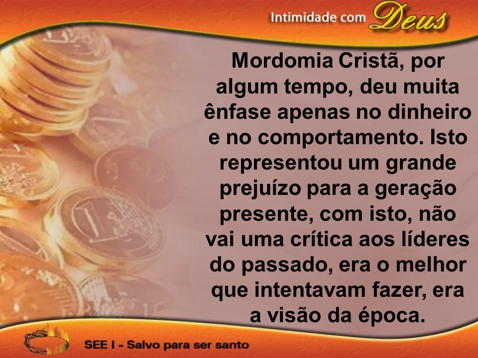 Mordomia Cristã, por algum tempo, deu muita ênfase apenas no dinheiro e no comportamento.