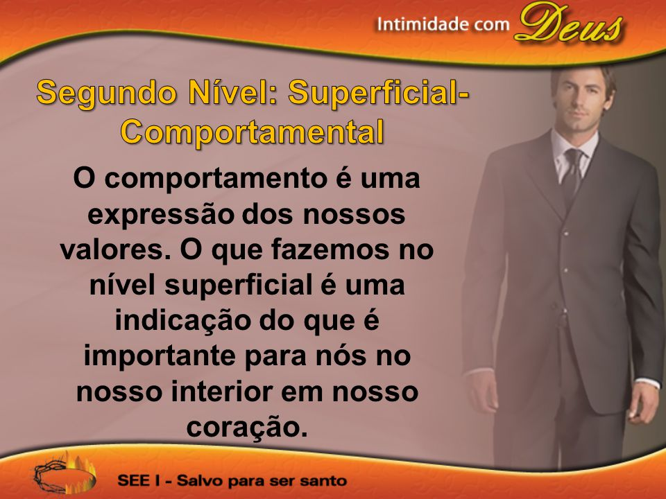 Segundo Nível: Superficial- Comportamental