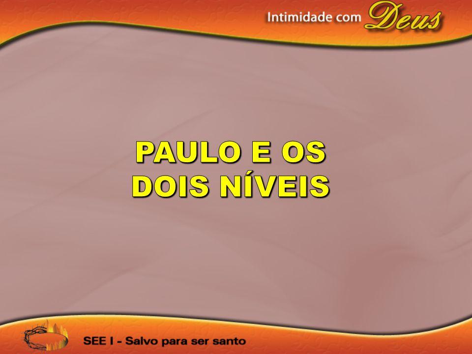 PAULO E OS DOIS NÍVEIS