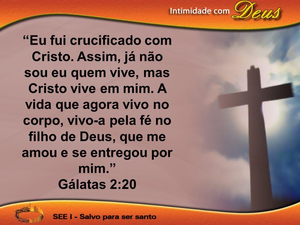 Eu fui crucificado com Cristo