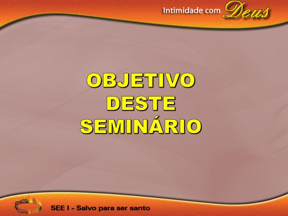OBJETIVO DESTE SEMINÁRIO