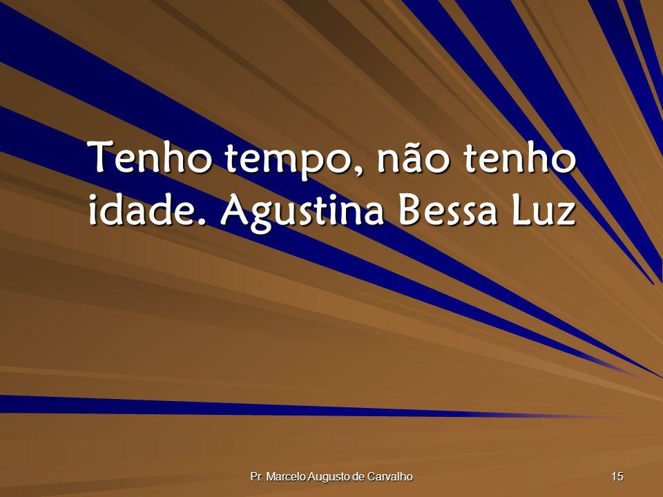Tenho tempo, não tenho idade. Agustina Bessa Luz