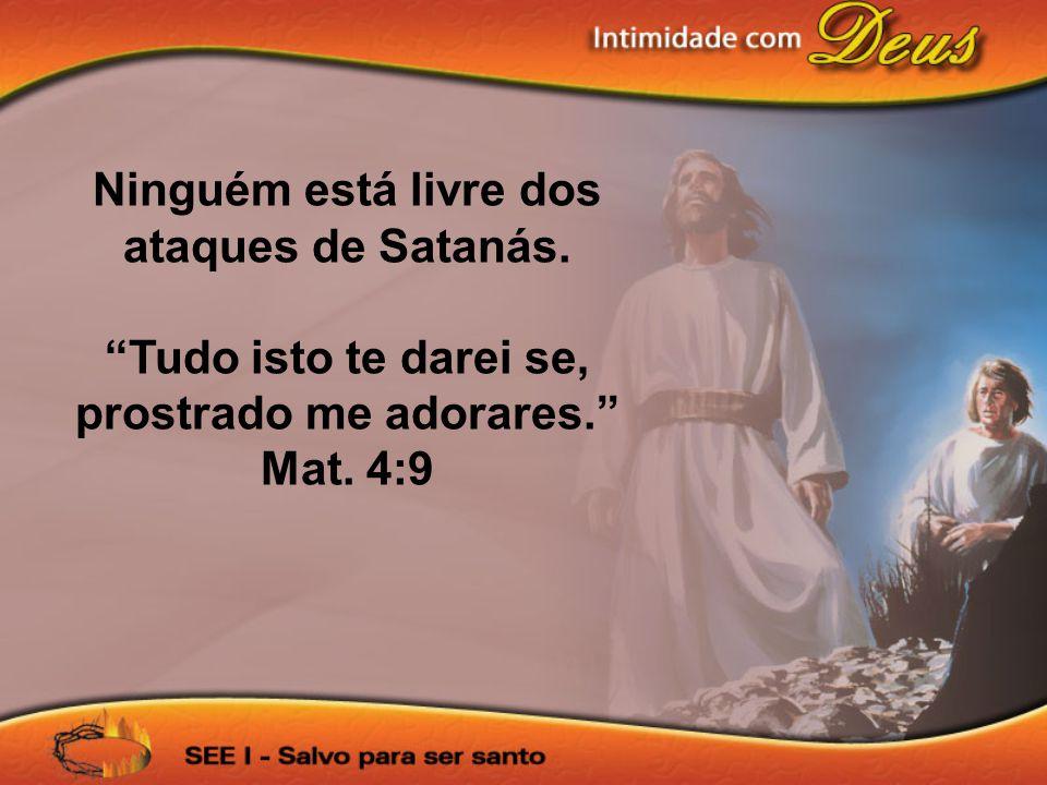 Ninguém está livre dos ataques de Satanás.
