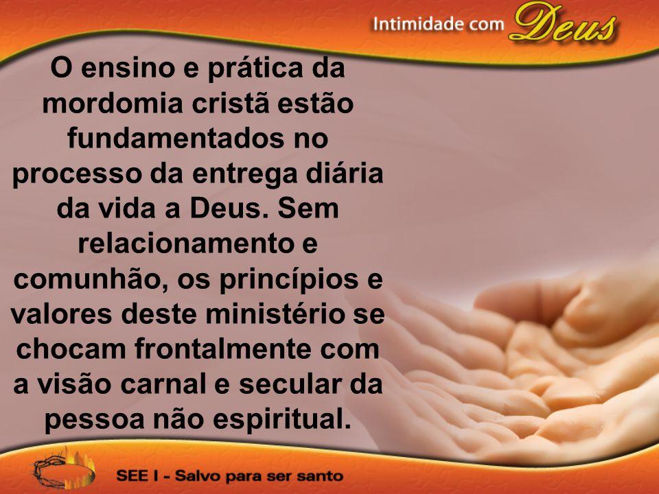 O ensino e prática da mordomia cristã estão fundamentados no processo da entrega diária da vida a Deus.