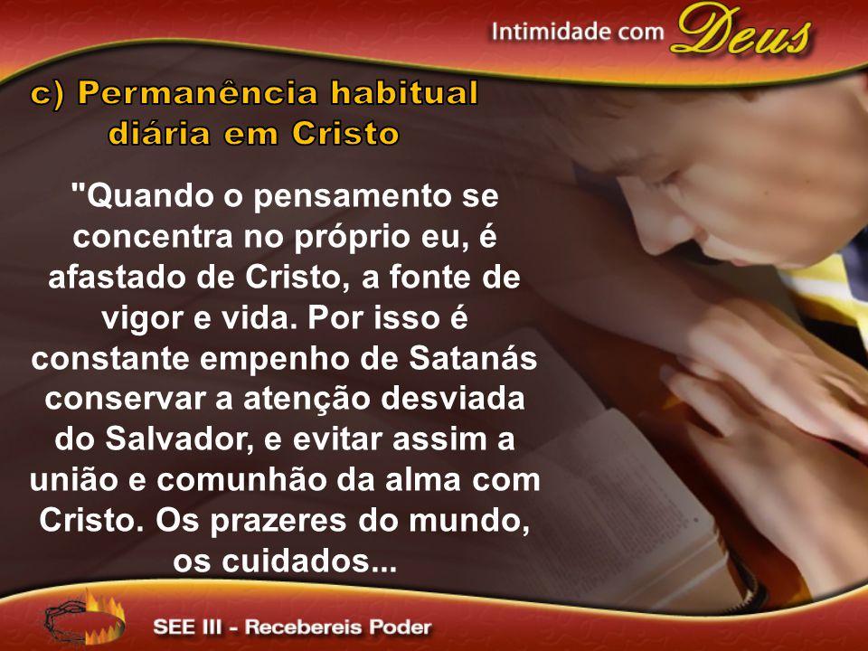 c) Permanência habitual diária em Cristo